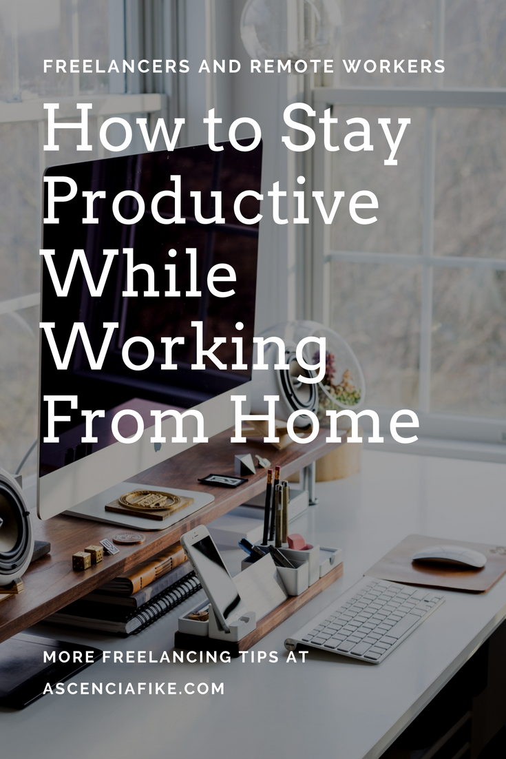 "An image of a PC and the text: ""Freelancers and remote workers - How to Stay Productive While Working From Home - ascenciafike.com"